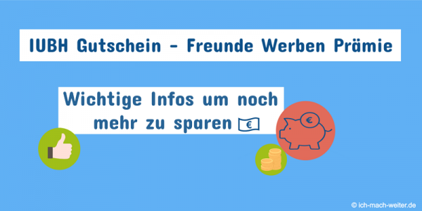IUBH Gutschein + IUBH Freunde werben + weitere IUBH Rabatte! Coole Tipps zum Sparen für dein IUBH Fernstudium!