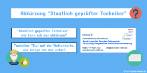 Titel Staatlich geprüfter Techniker Abkürzung, wie lässt sich Staatlich geprüfter Techiker abkürzen und auf der Visitenkarte unterbringen?
