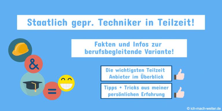 Techniker Teilzeit – Wichtige Fakten und Anbieter im Überblick + Meine Erfahrungen zum Techniker in Teilzeit.