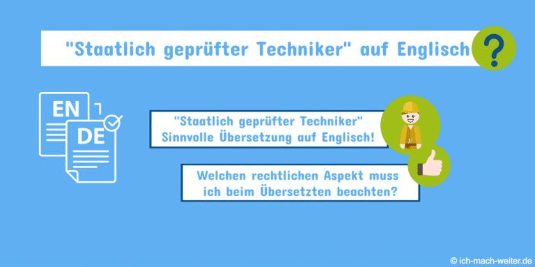 Staatlich geprüfter Techniker Englisch? Was ist die beste Übersetzung für Staatlich geprüfter Techniker auf Englisch?