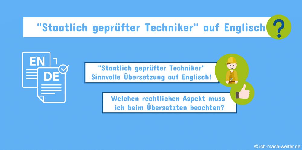 Staatlich geprüfter Techniker Englisch, die sinnvolle Übersetzung von Staatlich geprüfter Techniker auf Englisch