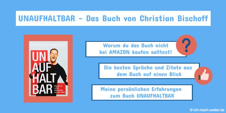Das Buch Unaufhaltbar von Christian Bischoff bei Amazon kaufen? Nein, billiger gehts wo anders!