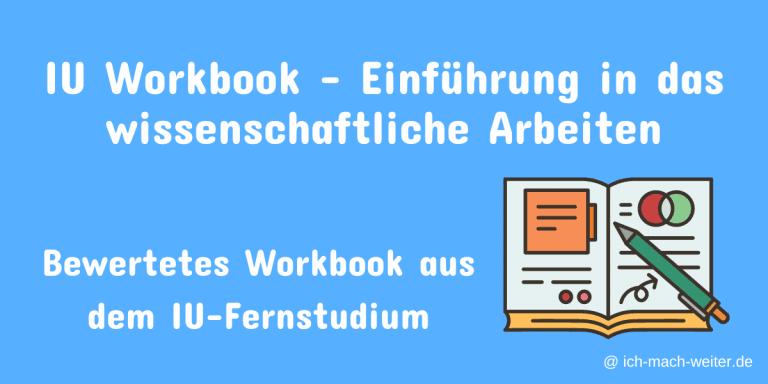 """Meine IUBH Workbook Lösung im Modul """"Einführung in das wissenschaftliche Arbeiten"""" – Als Beispiel für Dein IUBH (Fern)Studium."""