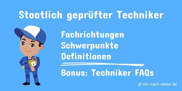 Staatlich geprüfte Technikerin / Staatlich geprüfter Techniker – Definition, Fachrichtungen und Schulsystem