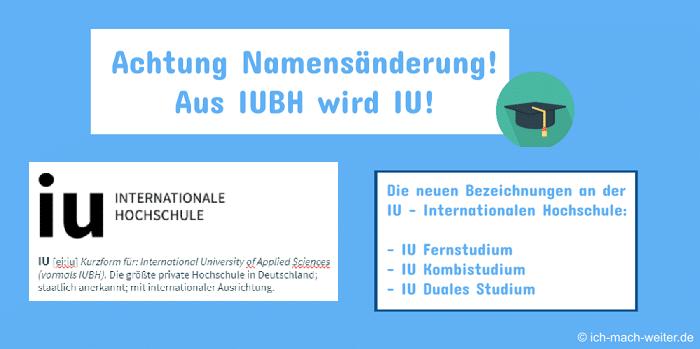 Achtung Namensänderung – Die IUBH wird zur IU. Die IUBH tritt jetzt unter dem neuen Namen IU – Internationale Hochschule auf!