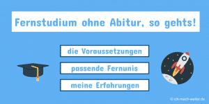Fernstudium ohne Abitur, so geht´s.