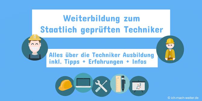 Read more about the article Weiterbildung zum Staatlich geprüften Techniker (2021) – Alle Fakten über die Techniker Ausbildung