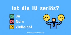 Ist die IU seriös? Eine hoffentlich objektive Bewertung ob die IU - Internationale Hochschule seriös ist.